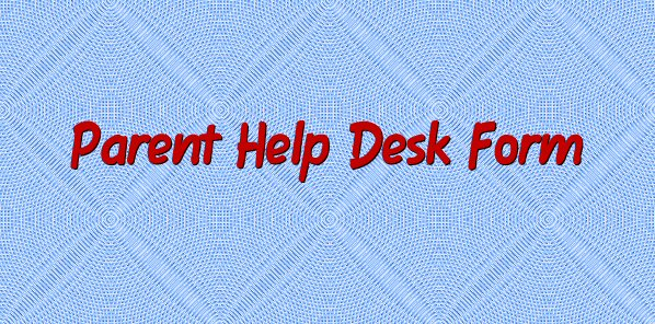 Parent Help Desk Online Form for Google Resets
