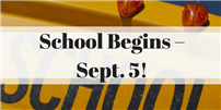 School Begins – Sept. 5!